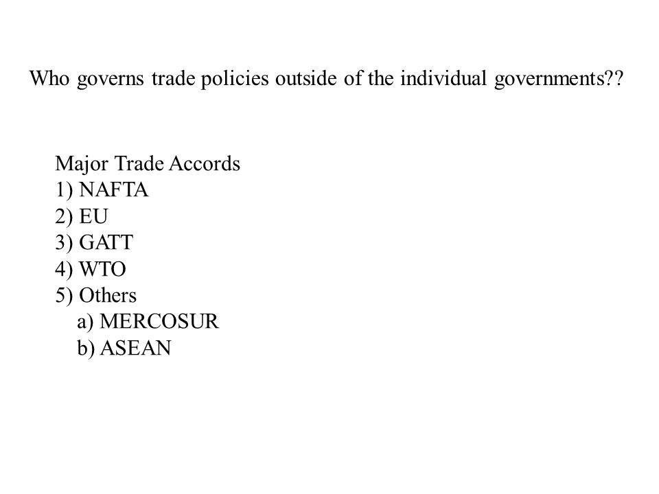 Who governs trade policies outside of the individual governments