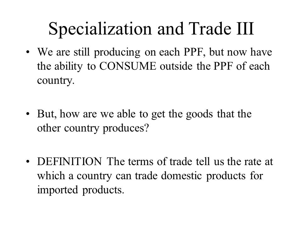 Specialization and Trade III