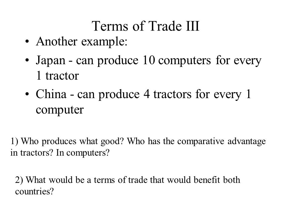 Terms of Trade III Another example: