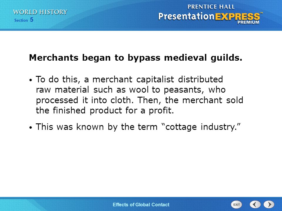 Merchants began to bypass medieval guilds.