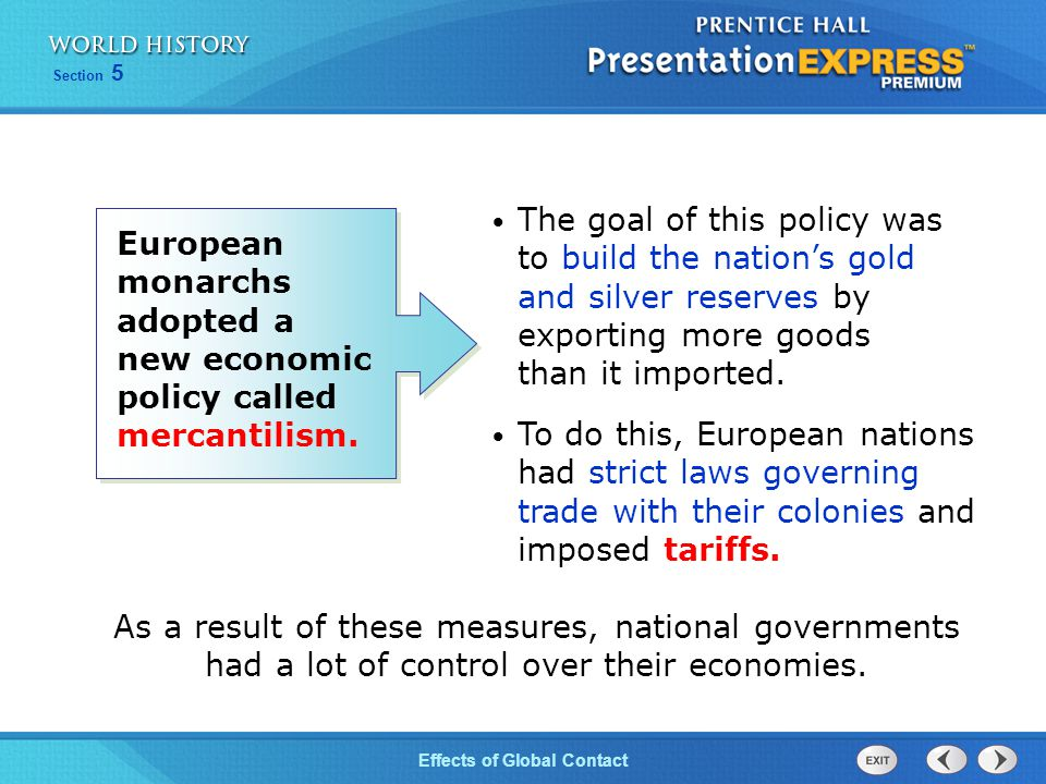 The goal of this policy was to build the nation's gold and silver reserves by exporting more goods than it imported.