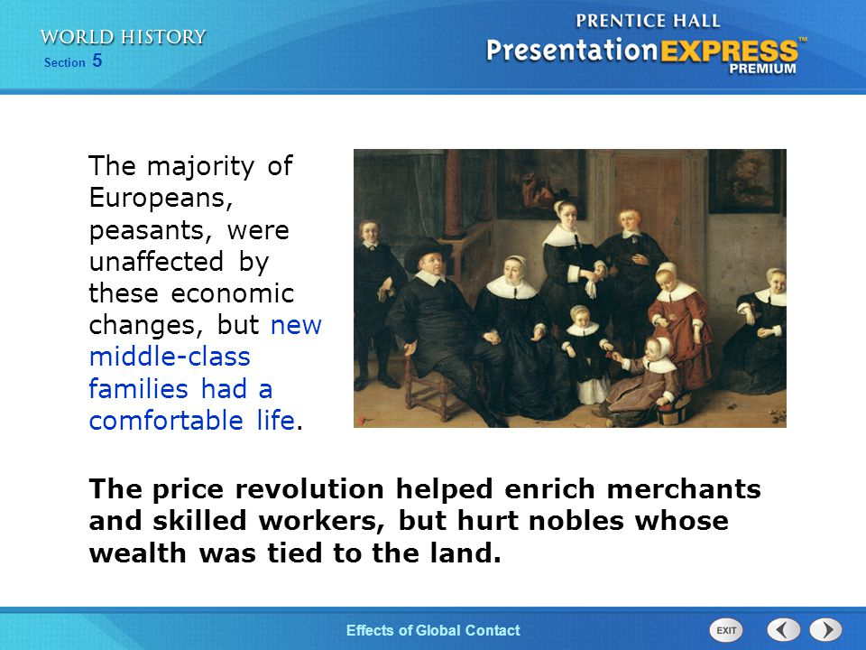 The majority of Europeans, peasants, were unaffected by these economic changes, but new middle-class families had a comfortable life.
