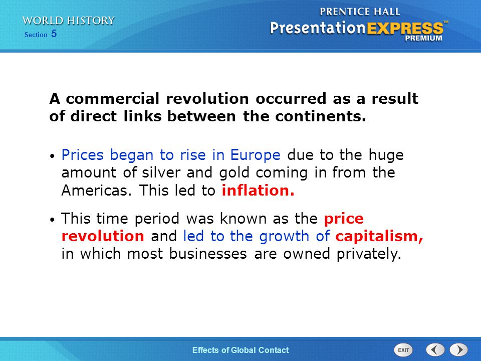 A commercial revolution occurred as a result of direct links between the continents.