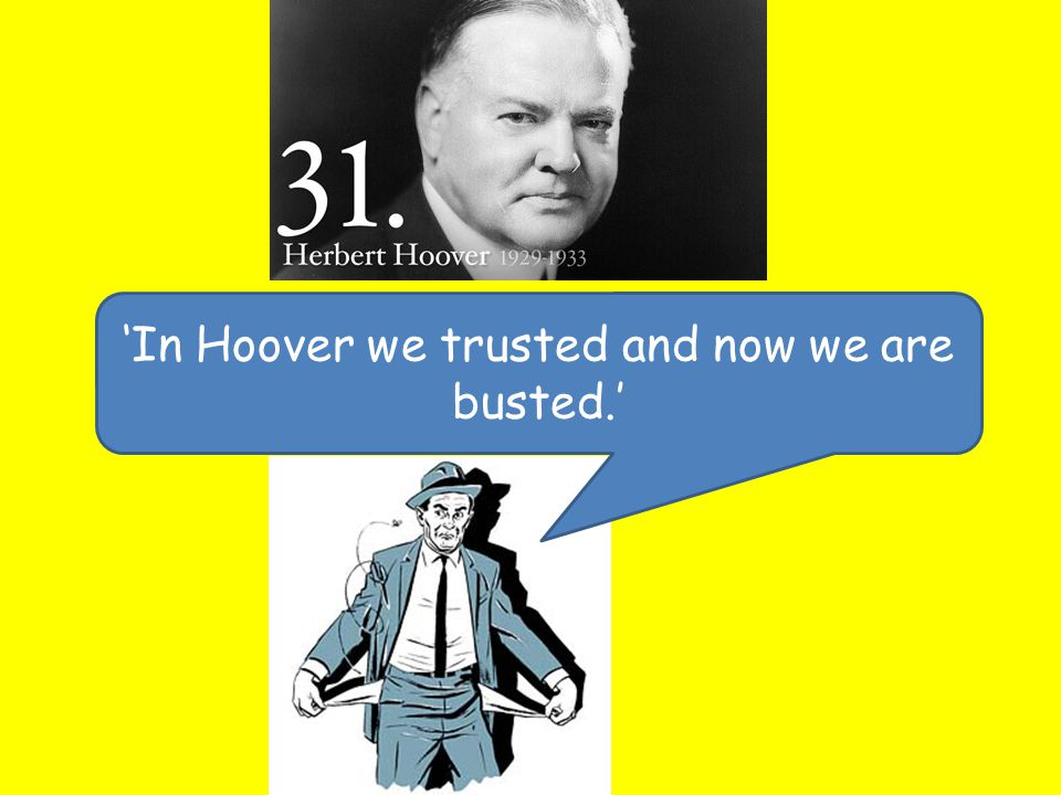 'In Hoover we trusted and now we are busted.'