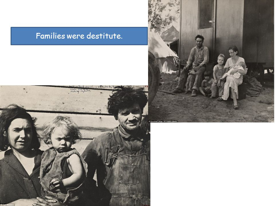Families were destitute.