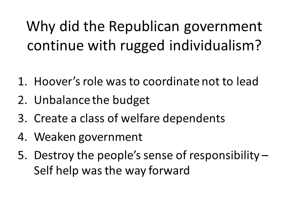 Why did the Republican government continue with rugged individualism