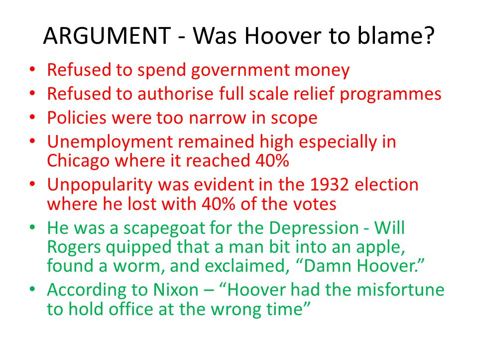 ARGUMENT - Was Hoover to blame