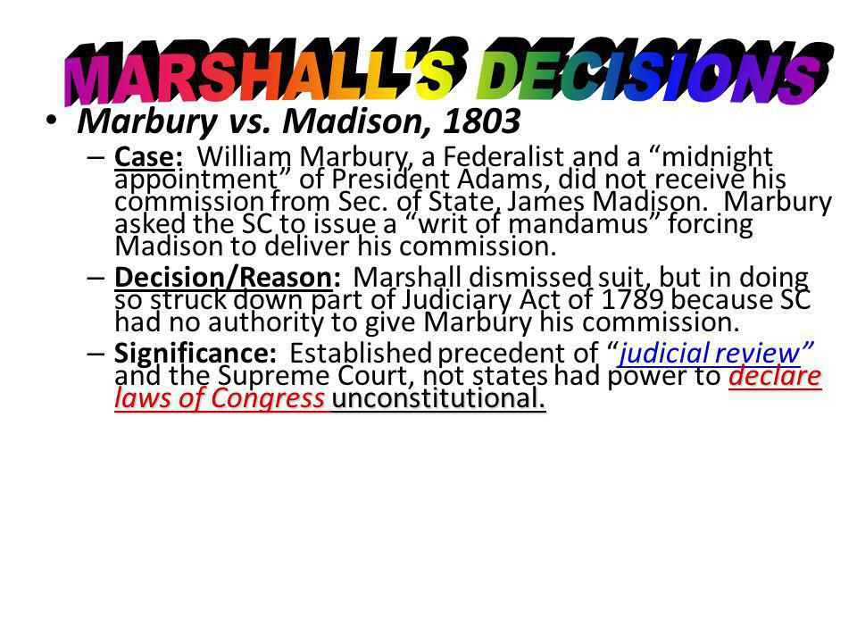MARSHALL S DECISIONS Marbury vs. Madison, 1803