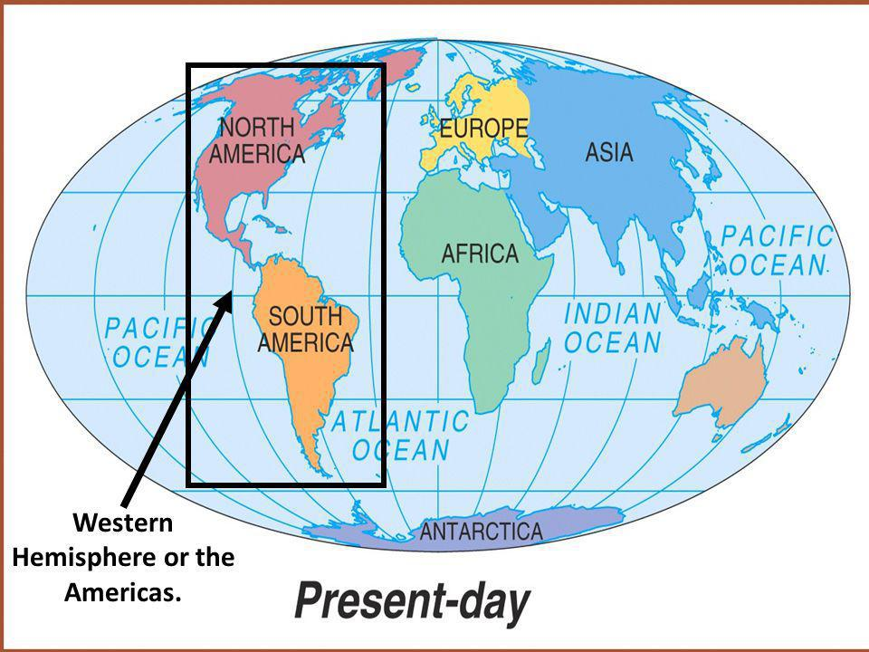 Western Hemisphere or the Americas.