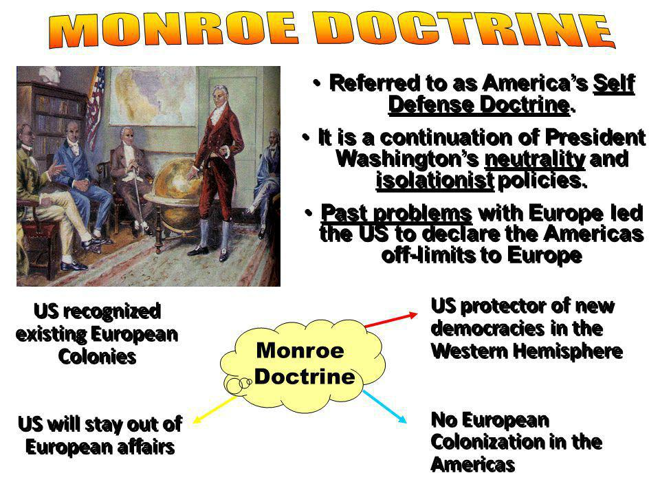 MONROE DOCTRINE Referred to as America's Self Defense Doctrine.