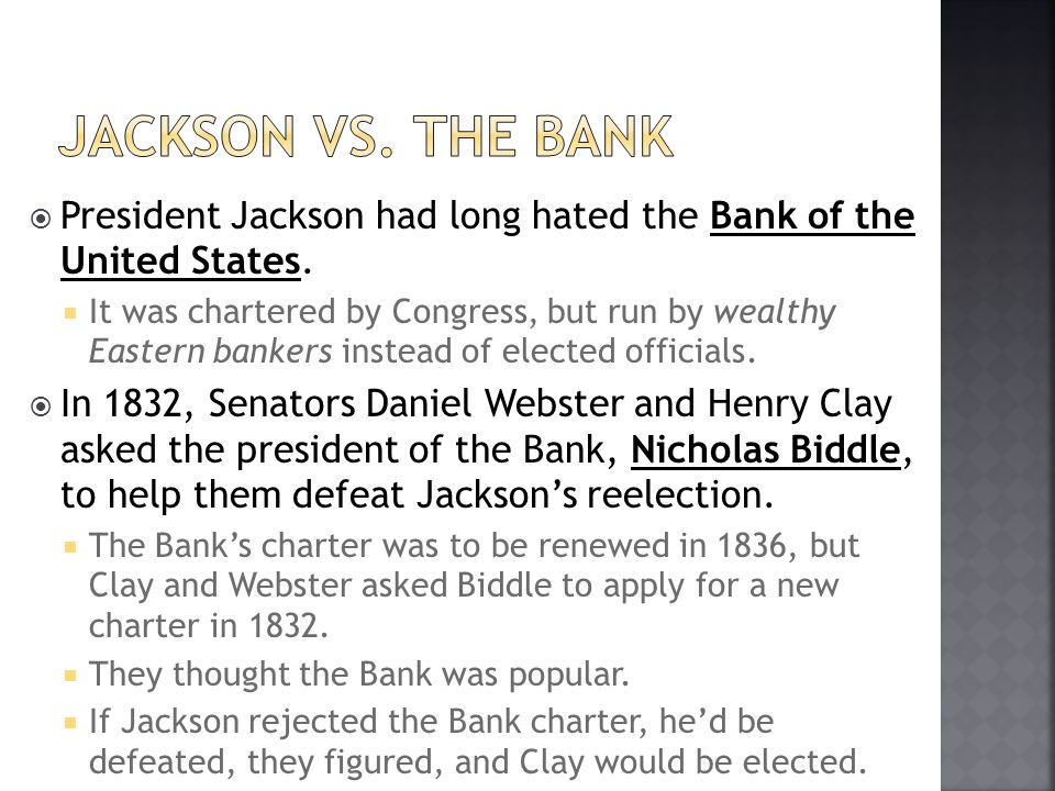 Jackson vs. the Bank President Jackson had long hated the Bank of the United States.