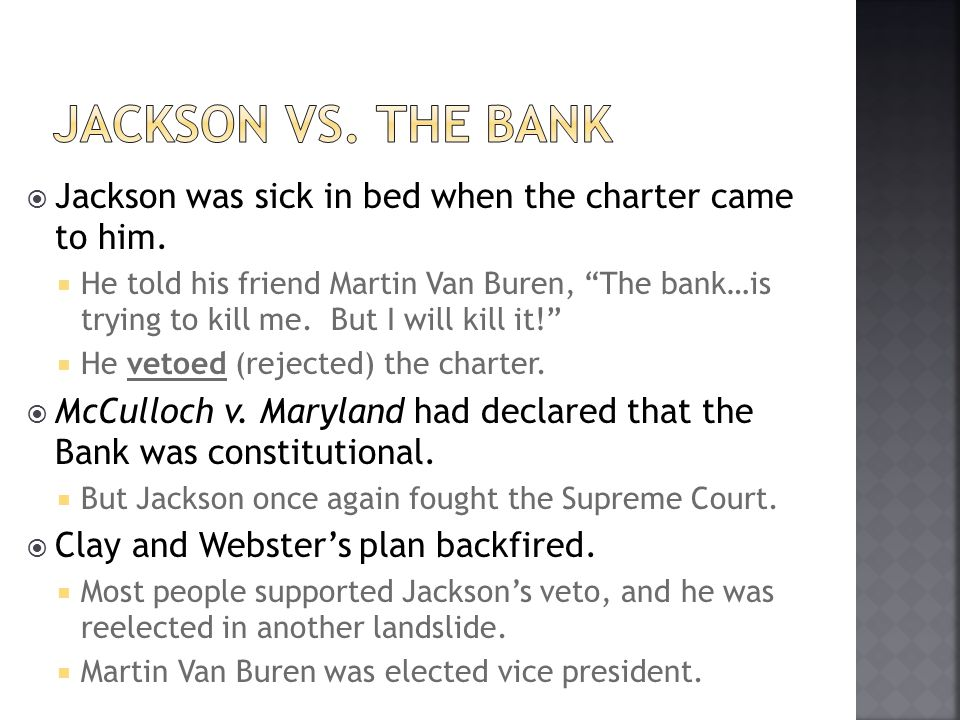 Jackson vs. the Bank Jackson was sick in bed when the charter came to him.