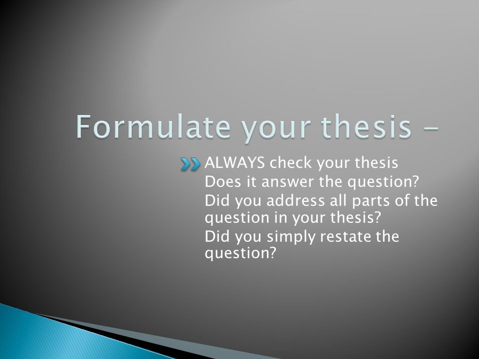 Formulate your thesis -