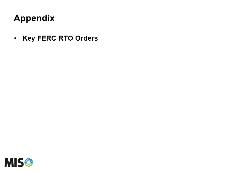 Appendix Key FERC RTO Orders