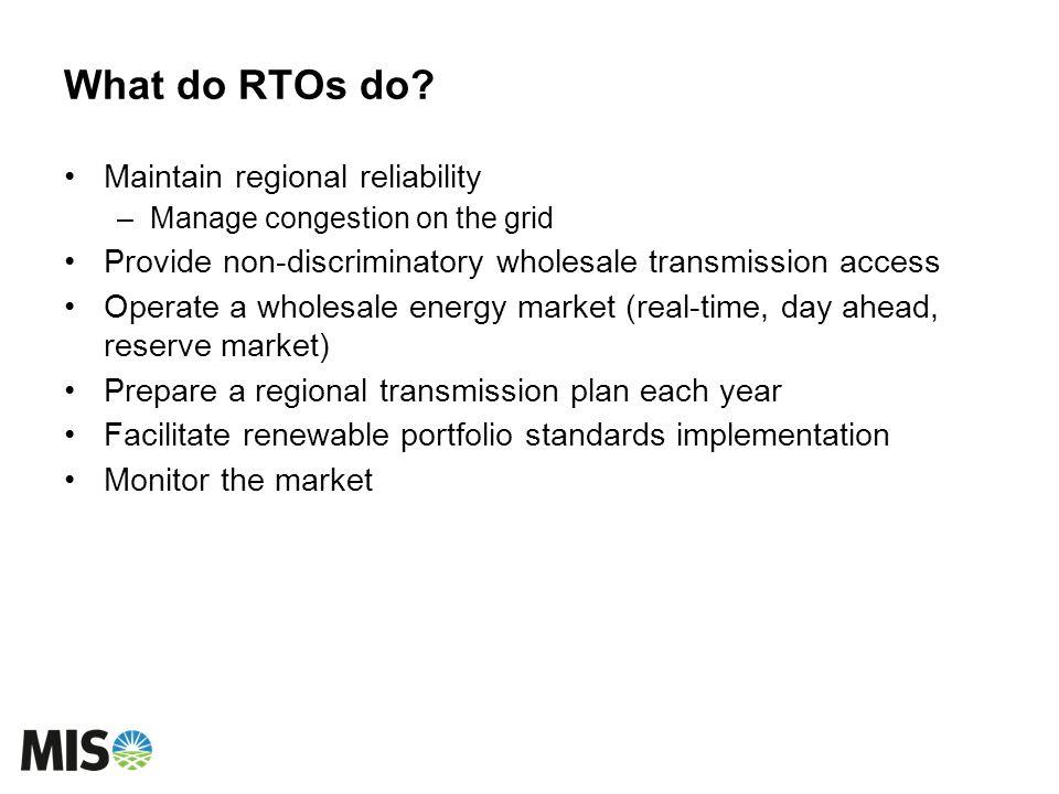 What do RTOs do Maintain regional reliability