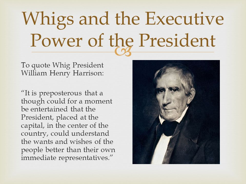 Whigs and the Executive Power of the President