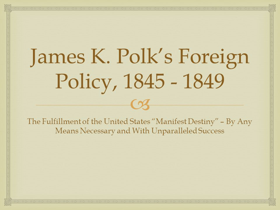 James K. Polk's Foreign Policy,