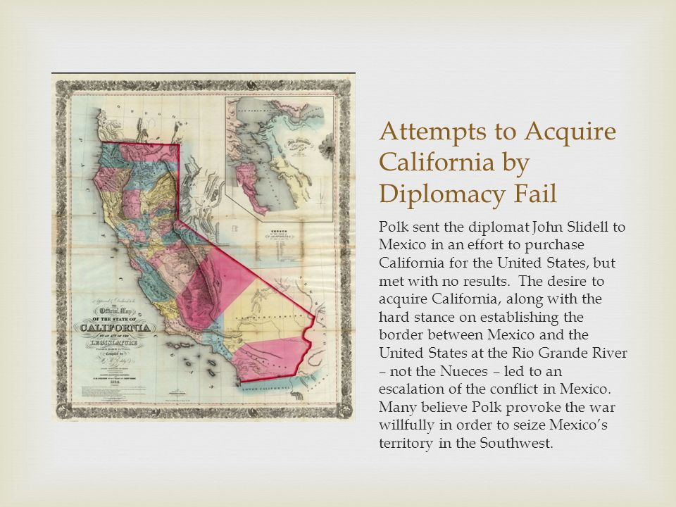 Attempts to Acquire California by Diplomacy Fail