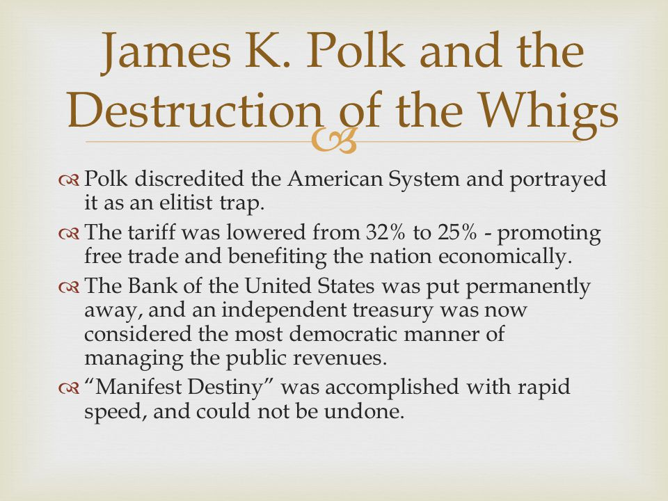 James K. Polk and the Destruction of the Whigs