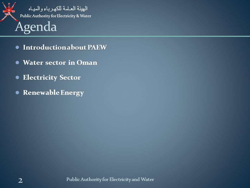 Agenda Introduction about PAEW Water sector in Oman Electricity Sector