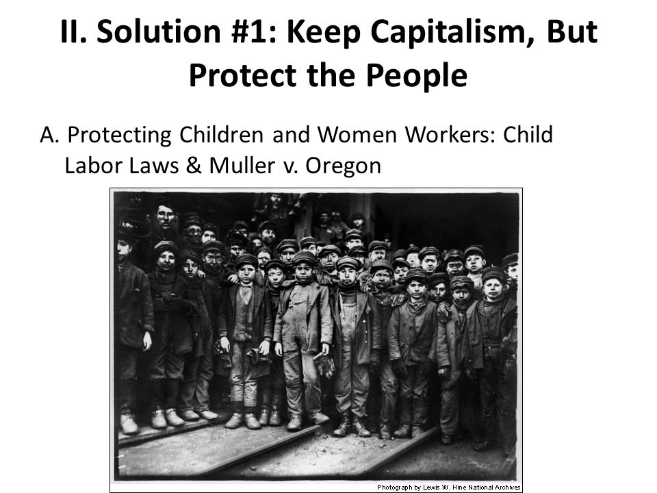 II. Solution #1: Keep Capitalism, But Protect the People