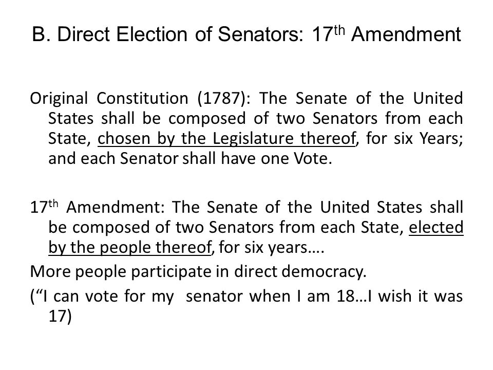 B. Direct Election of Senators: 17th Amendment