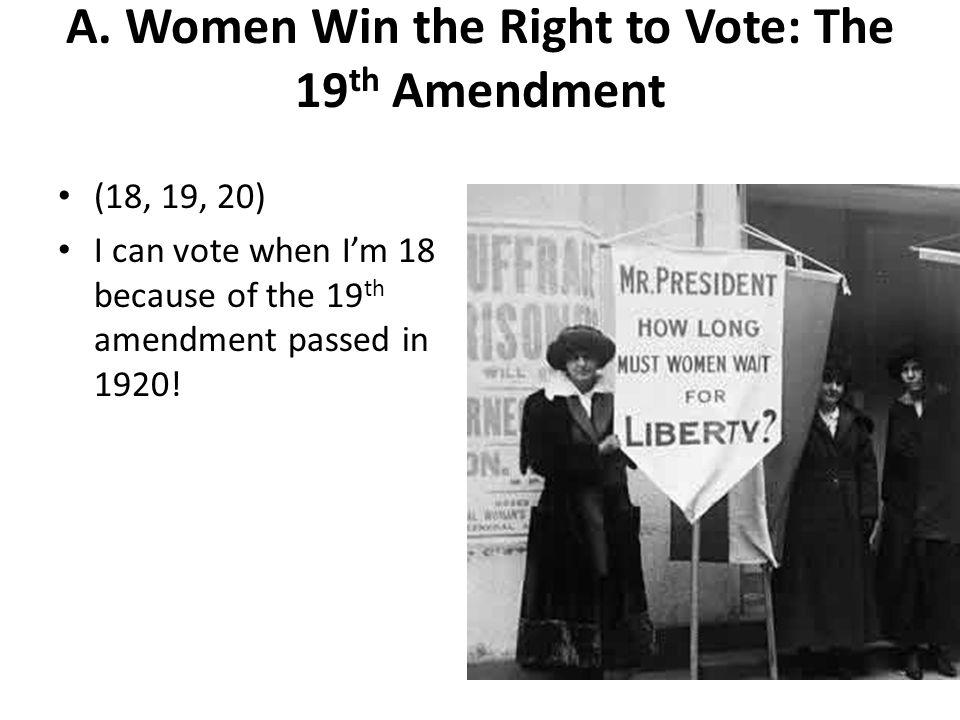 A. Women Win the Right to Vote: The 19th Amendment