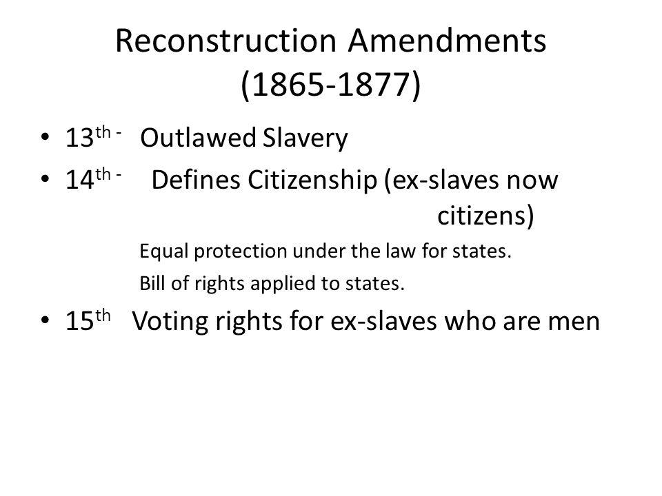 Reconstruction Amendments (1865-1877)