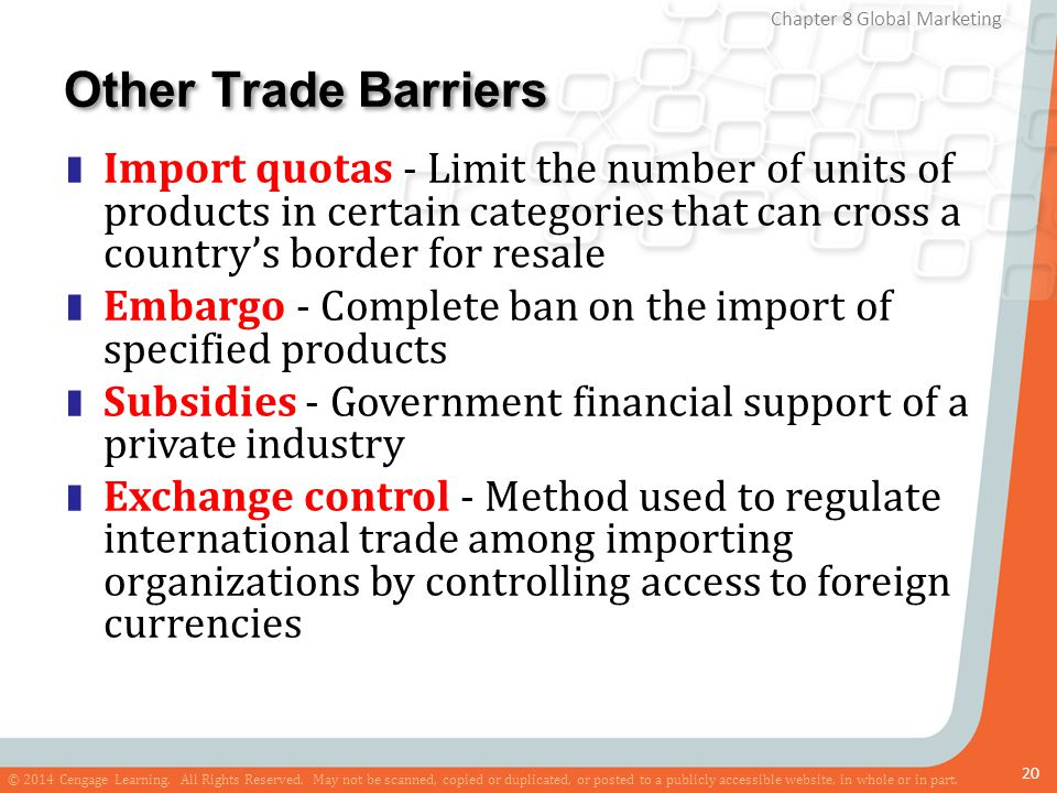 Other Trade Barriers Import quotas - Limit the number of units of products in certain categories that can cross a country's border for resale.