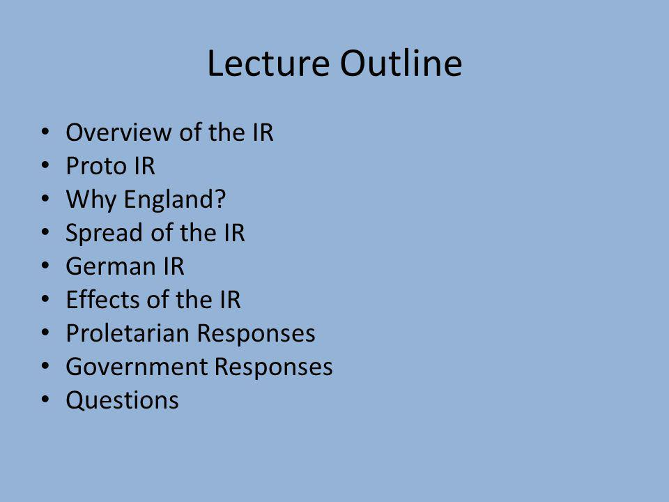 Lecture Outline Overview of the IR Proto IR Why England