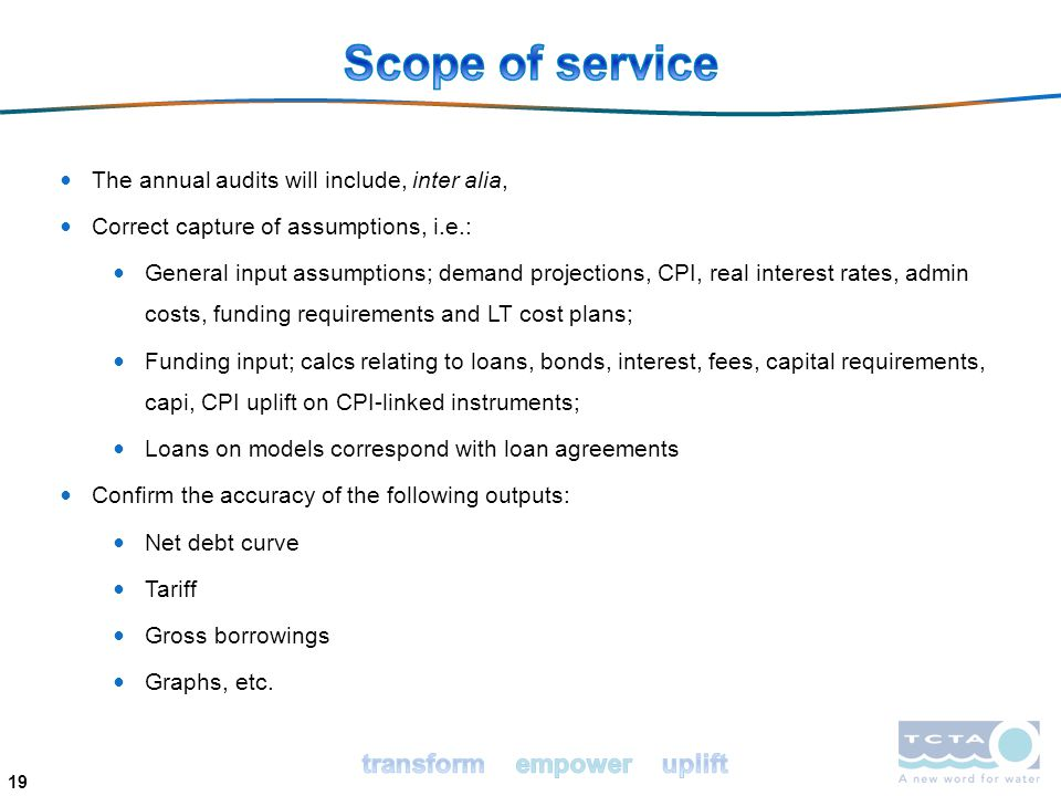 Scope of service The annual audits will include, inter alia,