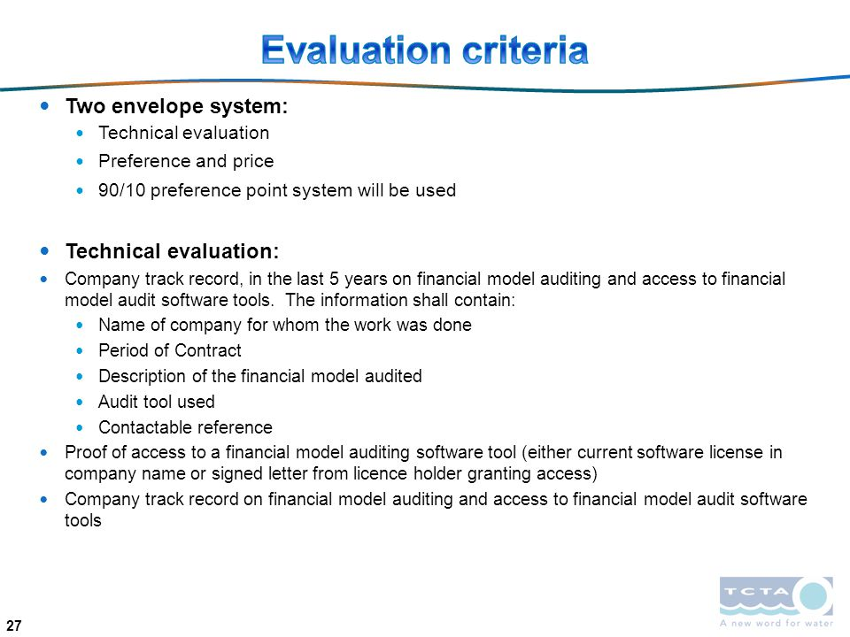 Evaluation criteria Two envelope system: Technical evaluation: