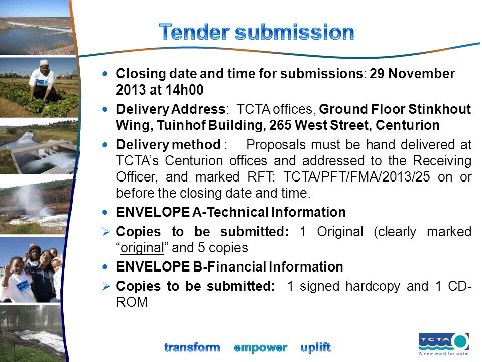 Tender submission Closing date and time for submissions: 29 November 2013 at 14h00.