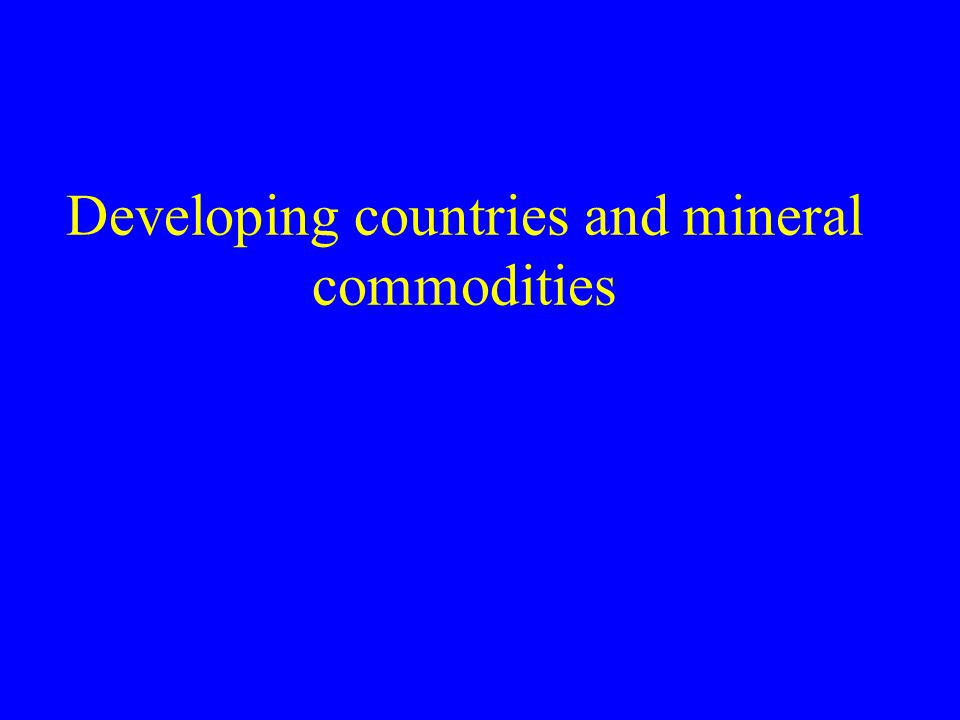 Developing countries and mineral commodities