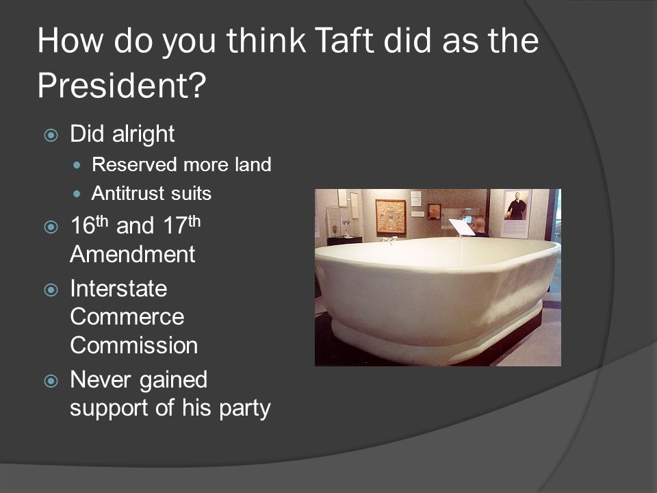 How do you think Taft did as the President