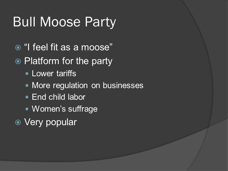 Bull Moose Party I feel fit as a moose Platform for the party