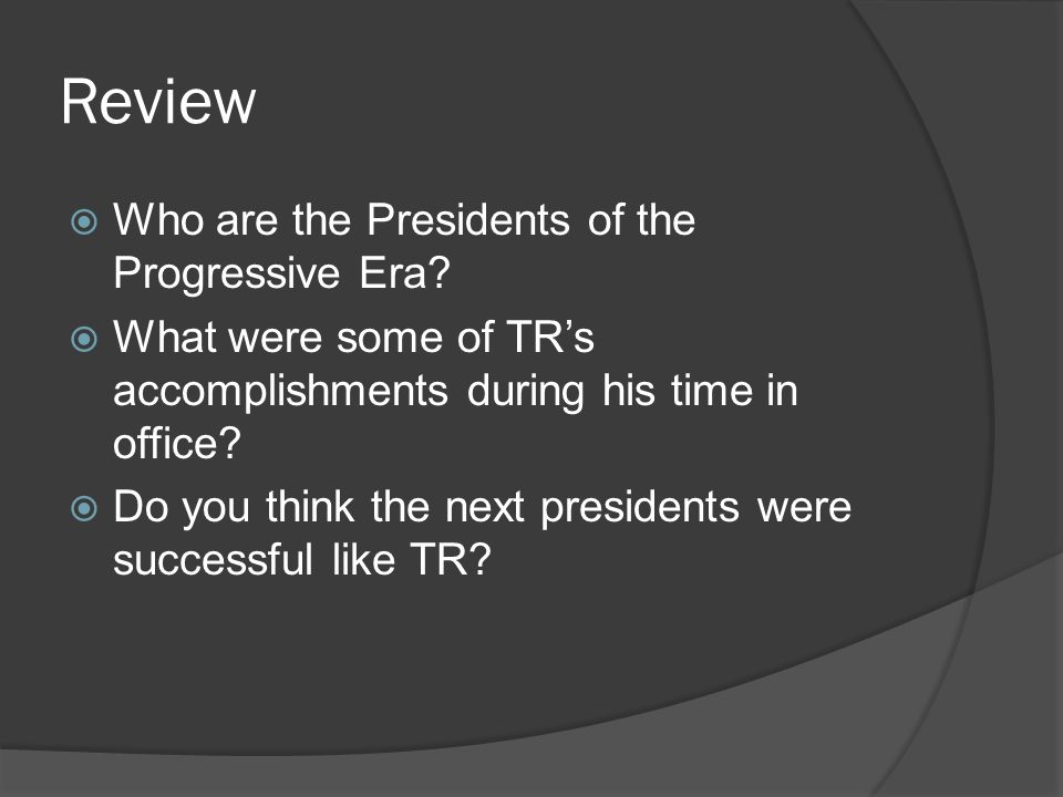 Review Who are the Presidents of the Progressive Era
