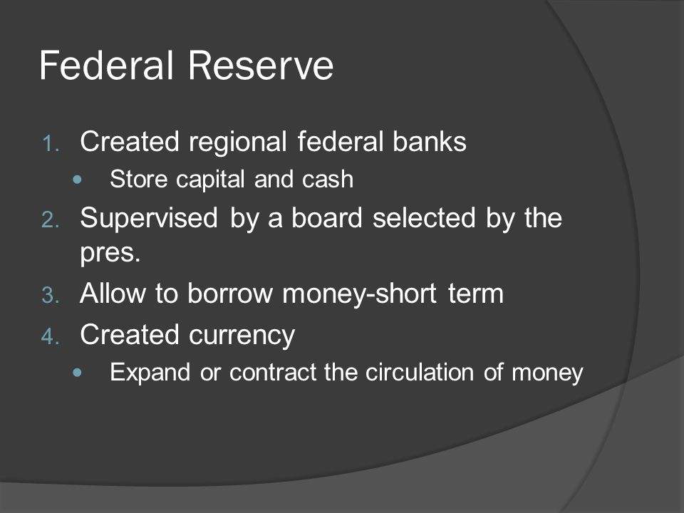 Federal Reserve Created regional federal banks