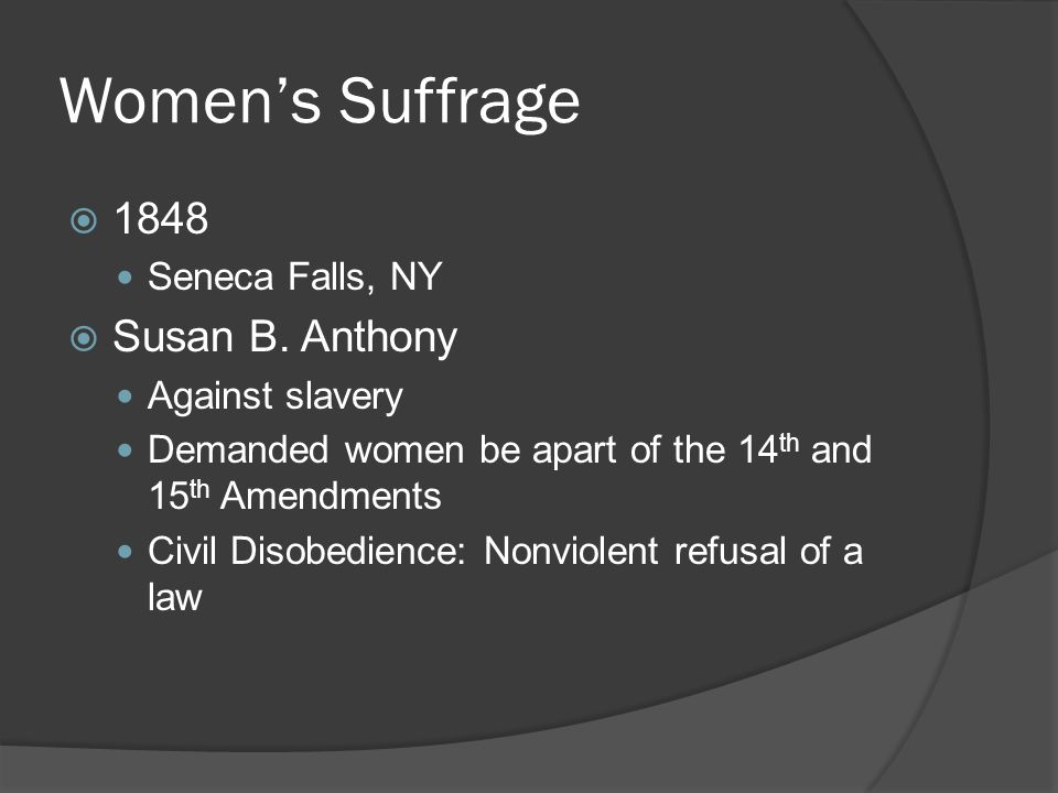 Women's Suffrage 1848 Susan B. Anthony Seneca Falls, NY
