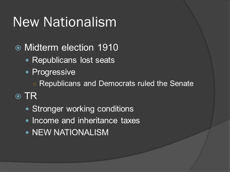 New Nationalism Midterm election 1910 TR Republicans lost seats
