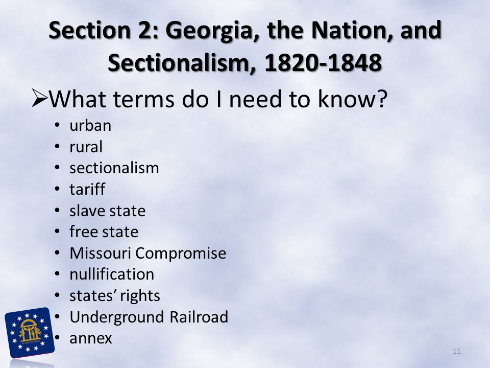 Section 2: Georgia, the Nation, and Sectionalism,