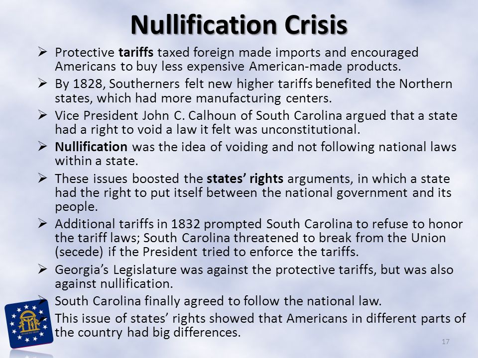 Nullification Crisis Protective tariffs taxed foreign made imports and encouraged Americans to buy less expensive American-made products.