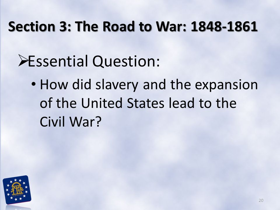 Section 3: The Road to War: 1848-1861