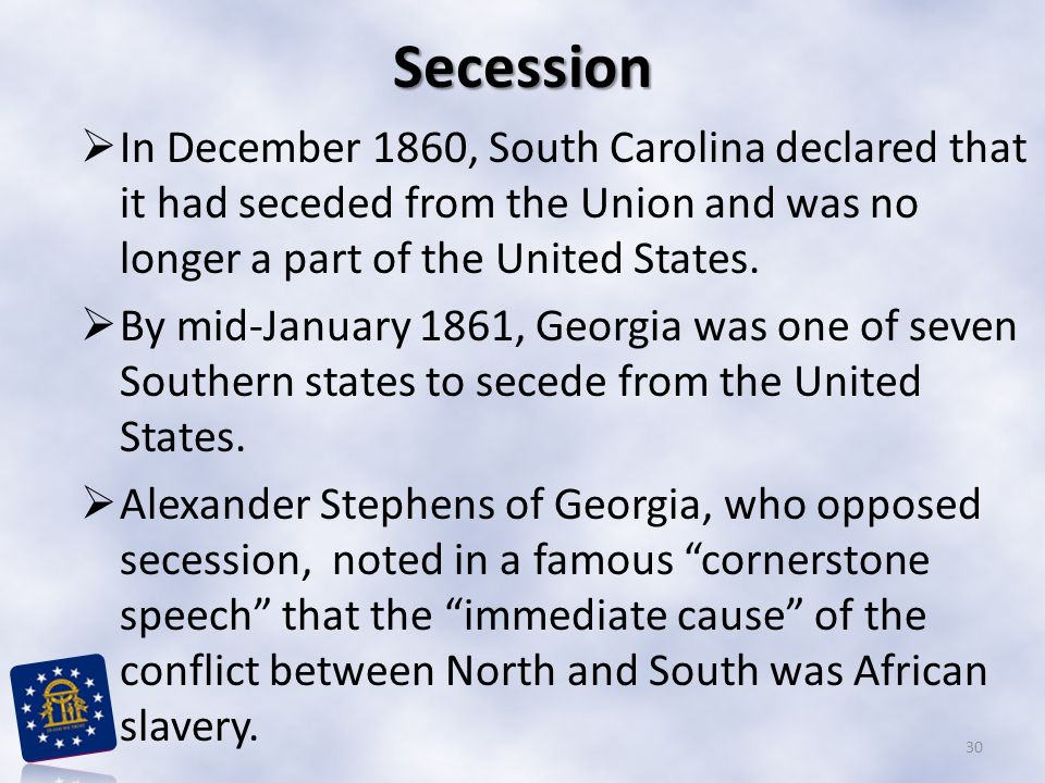 Secession In December 1860, South Carolina declared that it had seceded from the Union and was no longer a part of the United States.