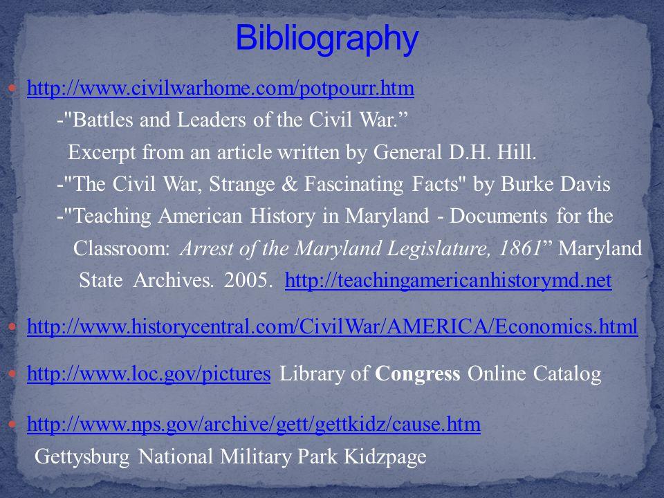 Bibliography http://www.civilwarhome.com/potpourr.htm