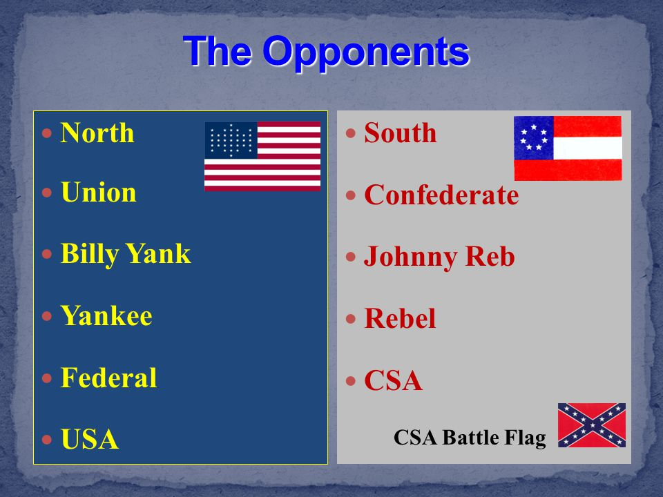 The Opponents North Union Billy Yank Yankee Federal USA South