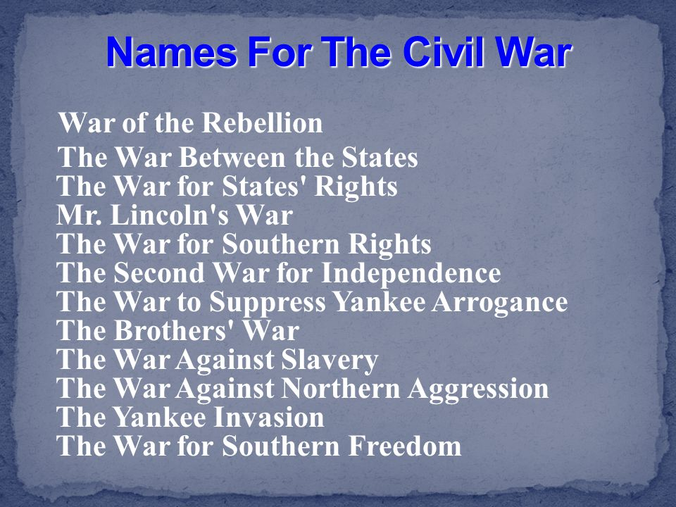 Names For The Civil War War of the Rebellion.