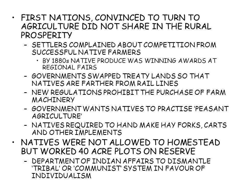 FIRST NATIONS, CONVINCED TO TURN TO AGRICULTURE DID NOT SHARE IN THE RURAL PROSPERITY