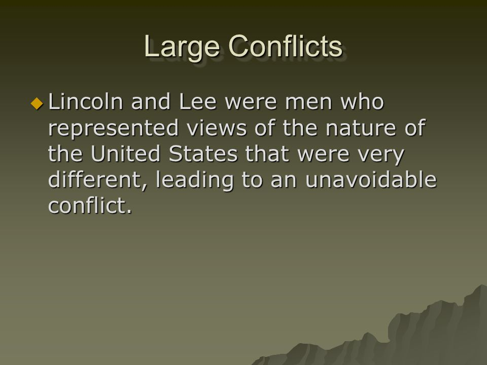 Large Conflicts
