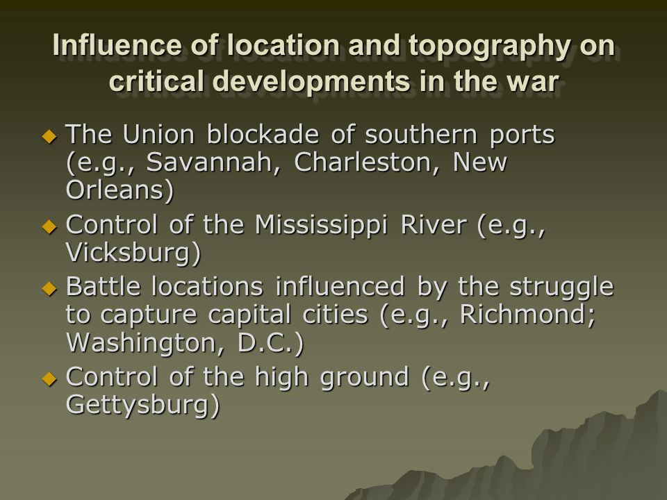 Influence of location and topography on critical developments in the war